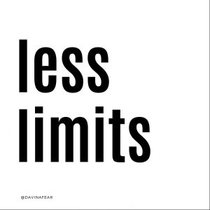 Less Limits On Ourselves