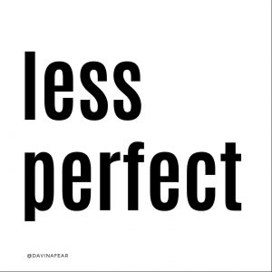 Less Perfect